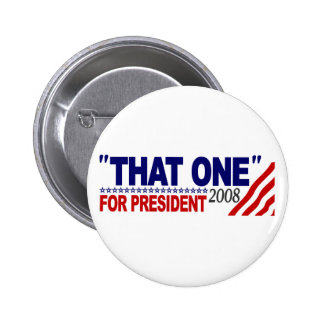 """""""That One"""" For President (Obama McCain Debate) Pinback Buttons"""