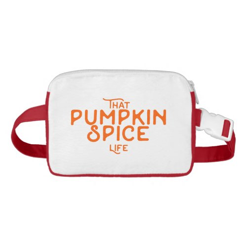 That pumpkin spice life autumn fall seasonal cute fanny pack