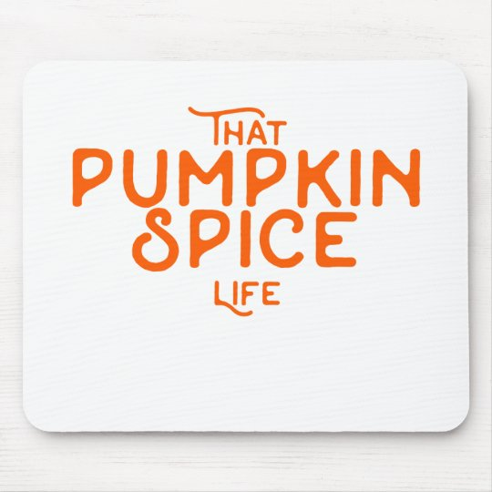 That pumpkin spice life funny fall quotes autumn mouse pad