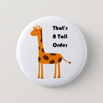 That's a Tall Order Orange Giraffe Cartoon Pinback Button