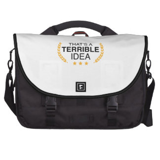 That's A Terrible Idea Laptop Computer Bag
