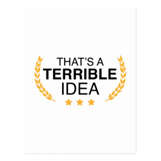 That's A Terrible Idea Postcard