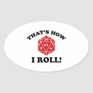 That's How I Roll! Oval Sticker