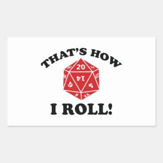 That's How I Roll! Rectangular Sticker
