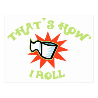 That s how I Roll Toilet Paper Post Cards
