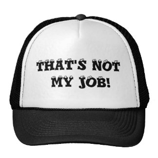 THAT S NOT MY JOB TRUCKER HAT
