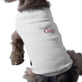That's so Gay Pet Clothing