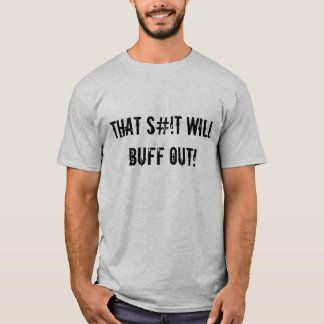 """That S#!T Will Buff Out!"" Grey Sledders.com Shirt"