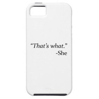 That's What – She iPhone SE/5/5s Case