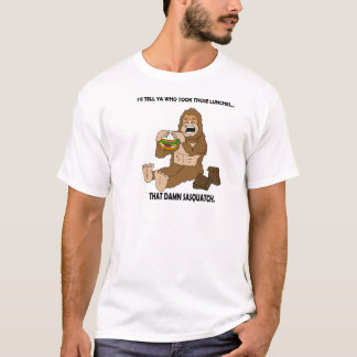 THAT **** SASQUATCH! T-Shirt