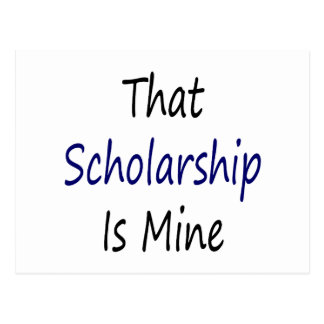 That Scholarship Is Mine Post Card