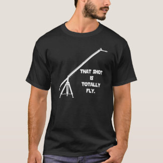 That Shot Is Totally Fly. T-Shirt