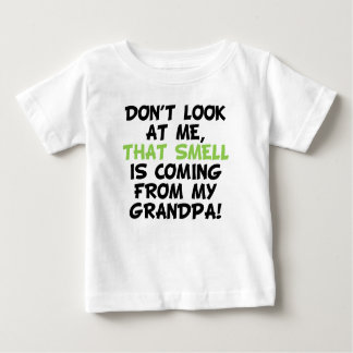 That Smell Is Coming From Grandpa Baby T-Shirt