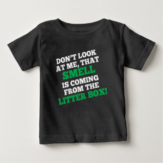 That Smell Is Coming From The Litter Box Tshirt