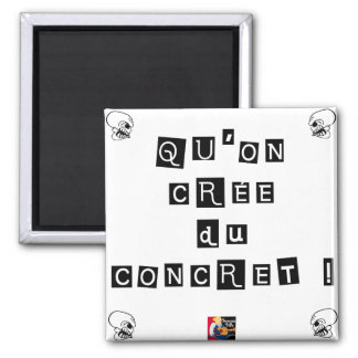 THAT THE CONCRETE ONE IS CREATED! - Word games Magnet