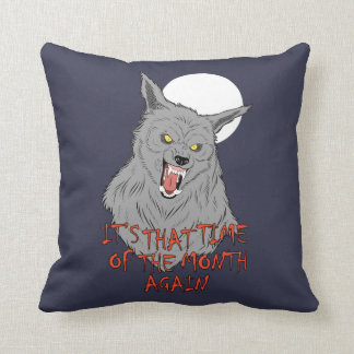"""That Time of the Month Throw Pillow 16"""" x 16"""""""