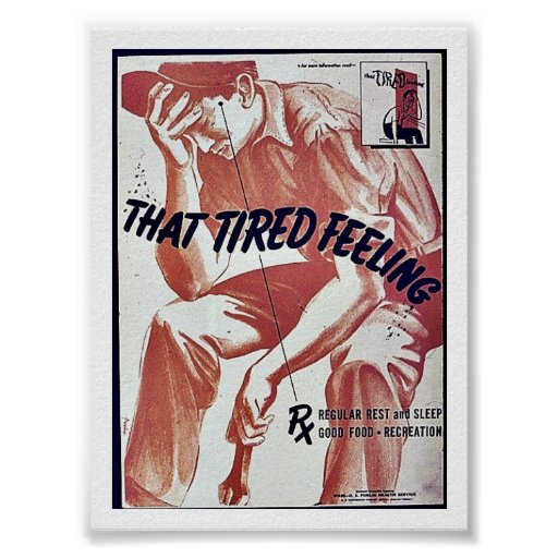 That Tired Feeling Print