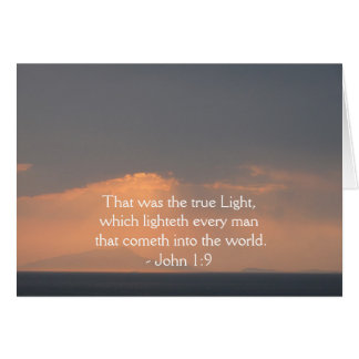 That was the true Light, which lighteth every man Greeting Card