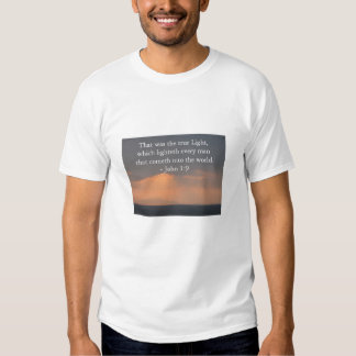 That was the true Light, which lighteth every man T Shirt