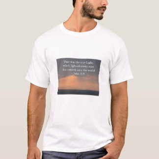 That was the true Light, which lighteth every man T-Shirt