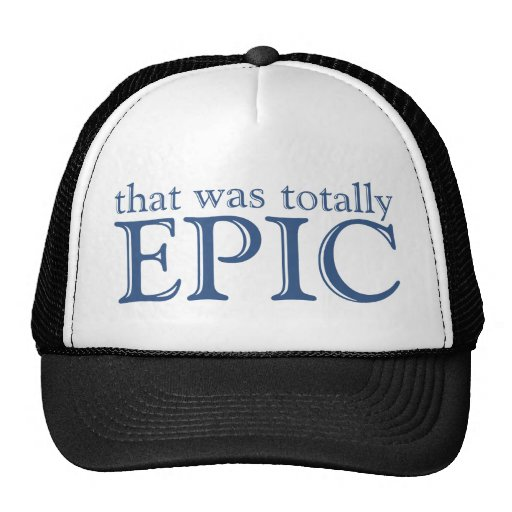 That Was Totally Epic Trucker Hat