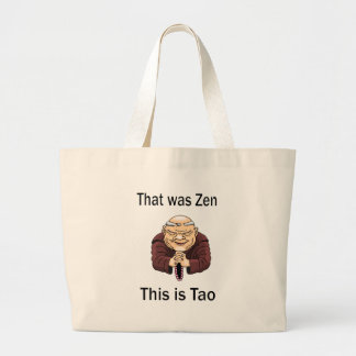 That Was Zen, This Is Tao Large Tote Bag
