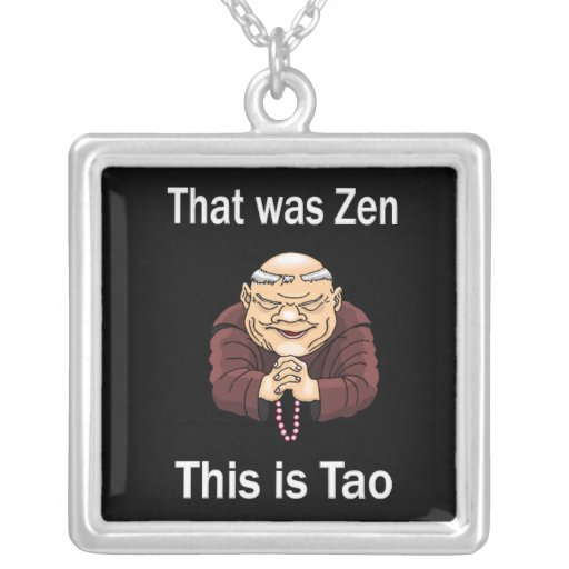That Was Zen, This Is Tao Square Pendant Necklace