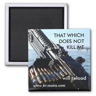 THAT WHICH DOES NOT KILL ME... 2 INCH SQUARE MAGNET