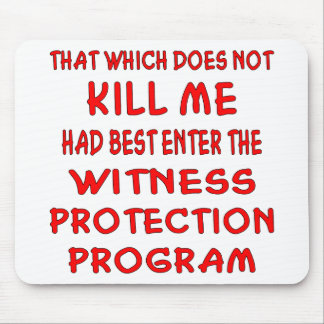 That Which Does Not Kill Me Had Best Enter Mouse Pad