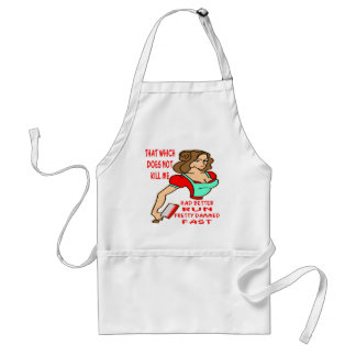 That Which Does Not Kill Me Had Better Run Adult Apron