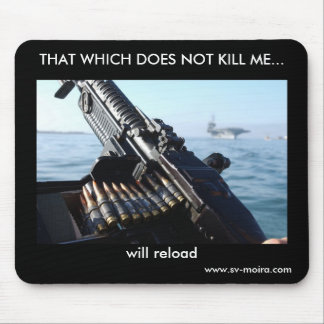 THAT WHICH DOES NOT KILL ME... MOUSE PAD