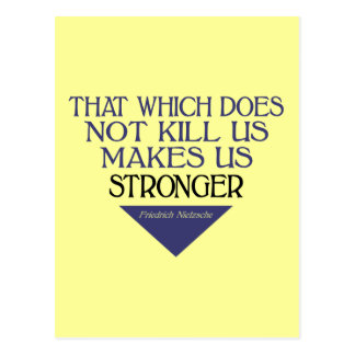 That Which Does Not Kill Us Makes Us Stronger Postcard