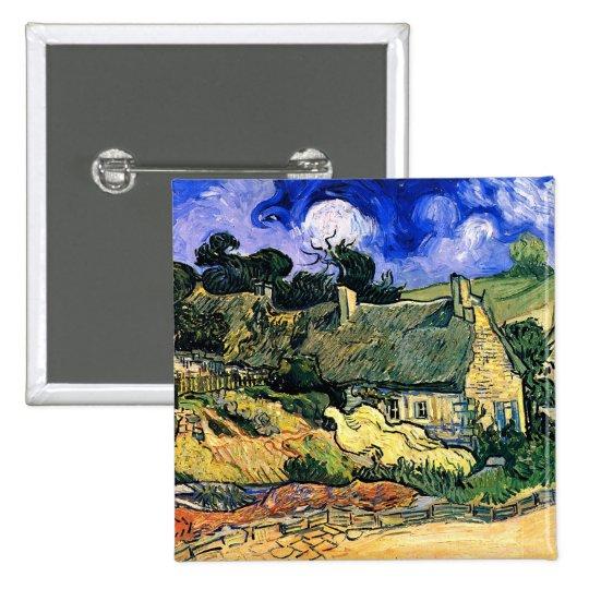 Thatched Cottages at Cordeville Van Gogh Fine Art Button