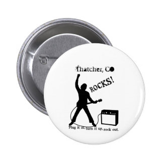 Thatcher, CO Pinback Buttons
