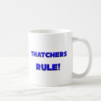 Thatchers Rule! Coffee Mug