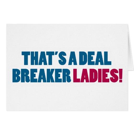 That's a Deal Breaker Ladies! Card