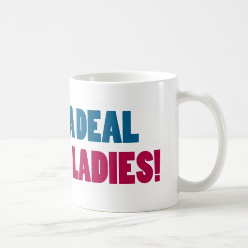 That's a Deal Breaker Ladies! Mugs