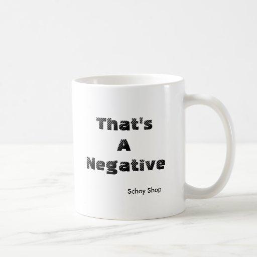 That's a Negative Mugs