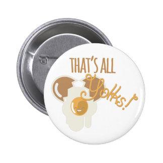 Thats All Yolks Pinback Button