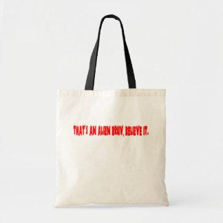 That's an alien bruv, believe it. budget tote bag
