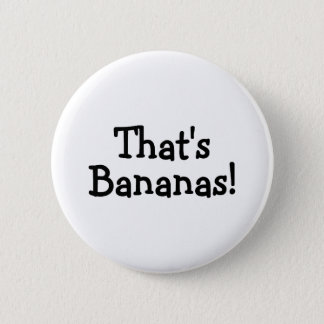 Thats Bananas Pinback Button