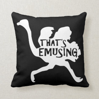 That's Emusing Funny Emu Throw Pillow