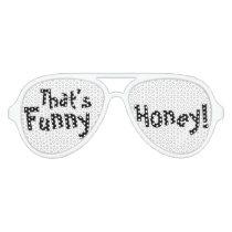 That's Funny Honey Aviator Sunglasses