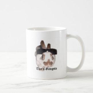 That's Gangsta Coffee Mug