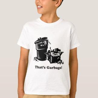 That's Garbage T-Shirt