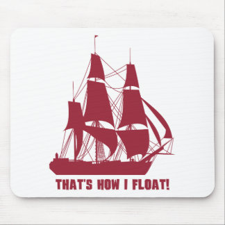 That's How I Float Mouse Pad