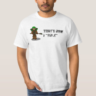 """That's how I """"role"""" - druid T-Shirt"""