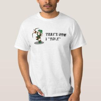 "That's how I ""role"" - hunter T-Shirt"