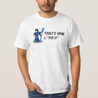 """That's how I """"Role"""" - Mage T-Shirt"""