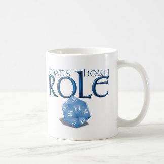 That's How I ROLE Mug